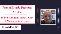 Property Update: So you can't get to France…what CAN you do to prepare?