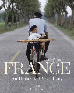 Book review: <i>France: An illustrated miscellany</i> by Dennis Tillinac