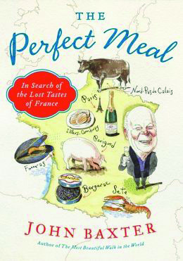 Book review: <i>The Perfect Meal</i>, John Baxter
