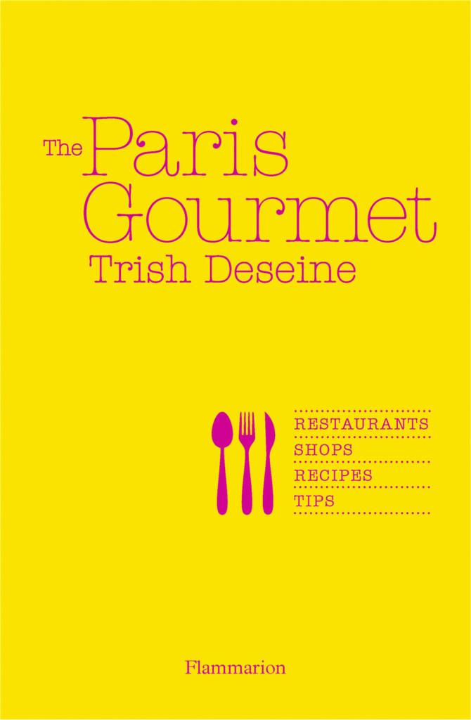 Book review: <i>Paris Gourmet</i>, Trish Deseine